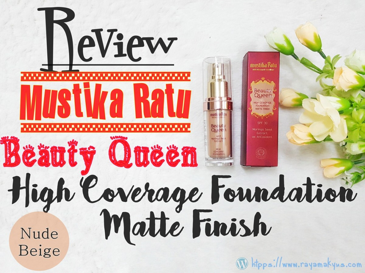 [Review] Mustika Ratu Beauty Queen High Coverage Foundation Matte Finish